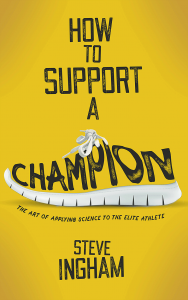 How To Support A Champion book by Steve Ingham